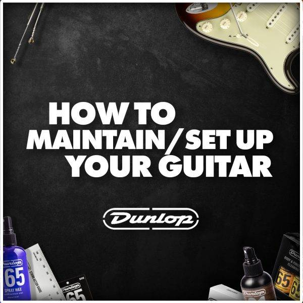 How Setup/Maintain Your Guitar